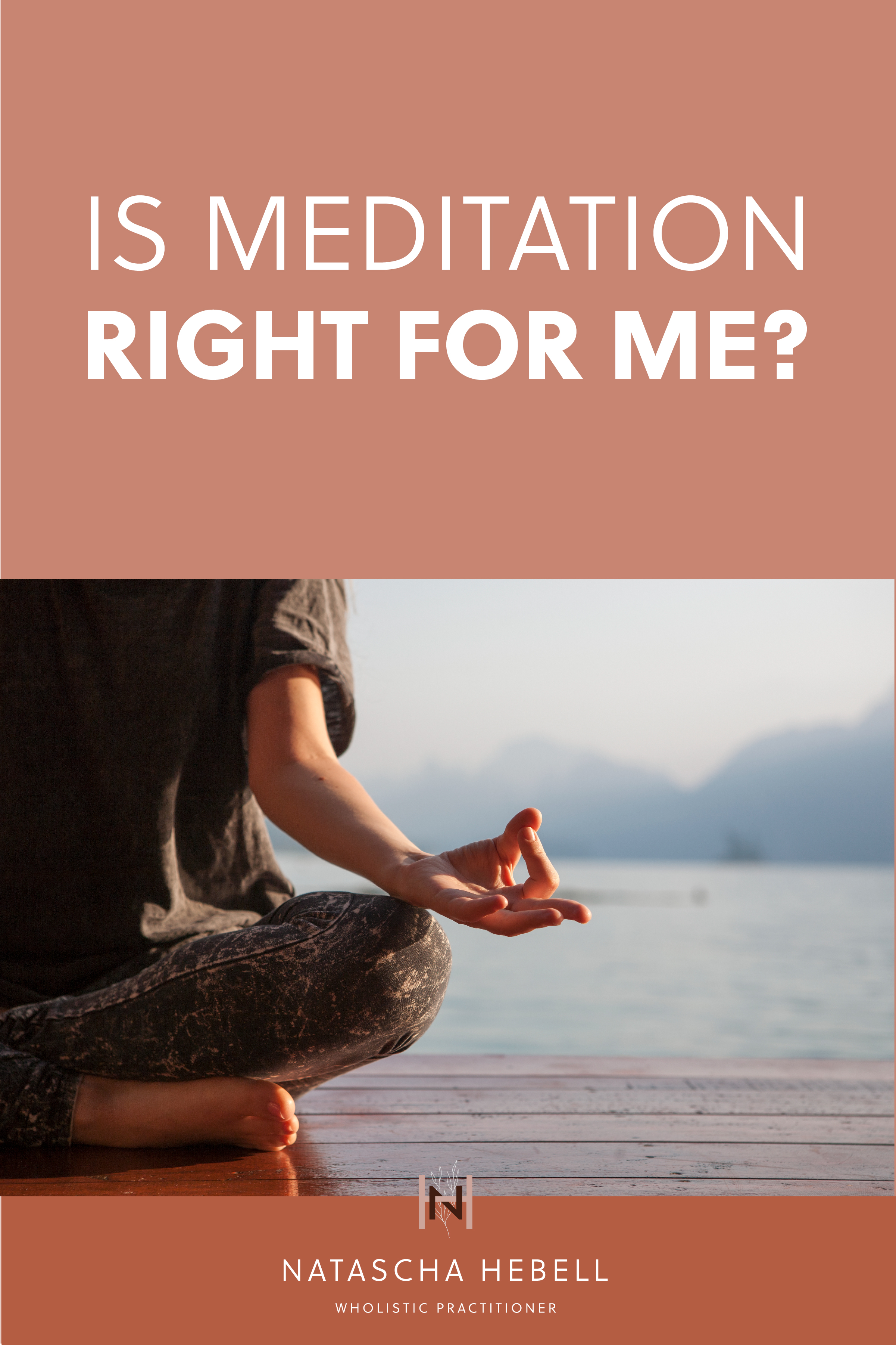 Is meditation right for me?  | Natascha Hebell, Wholistic Practitioner