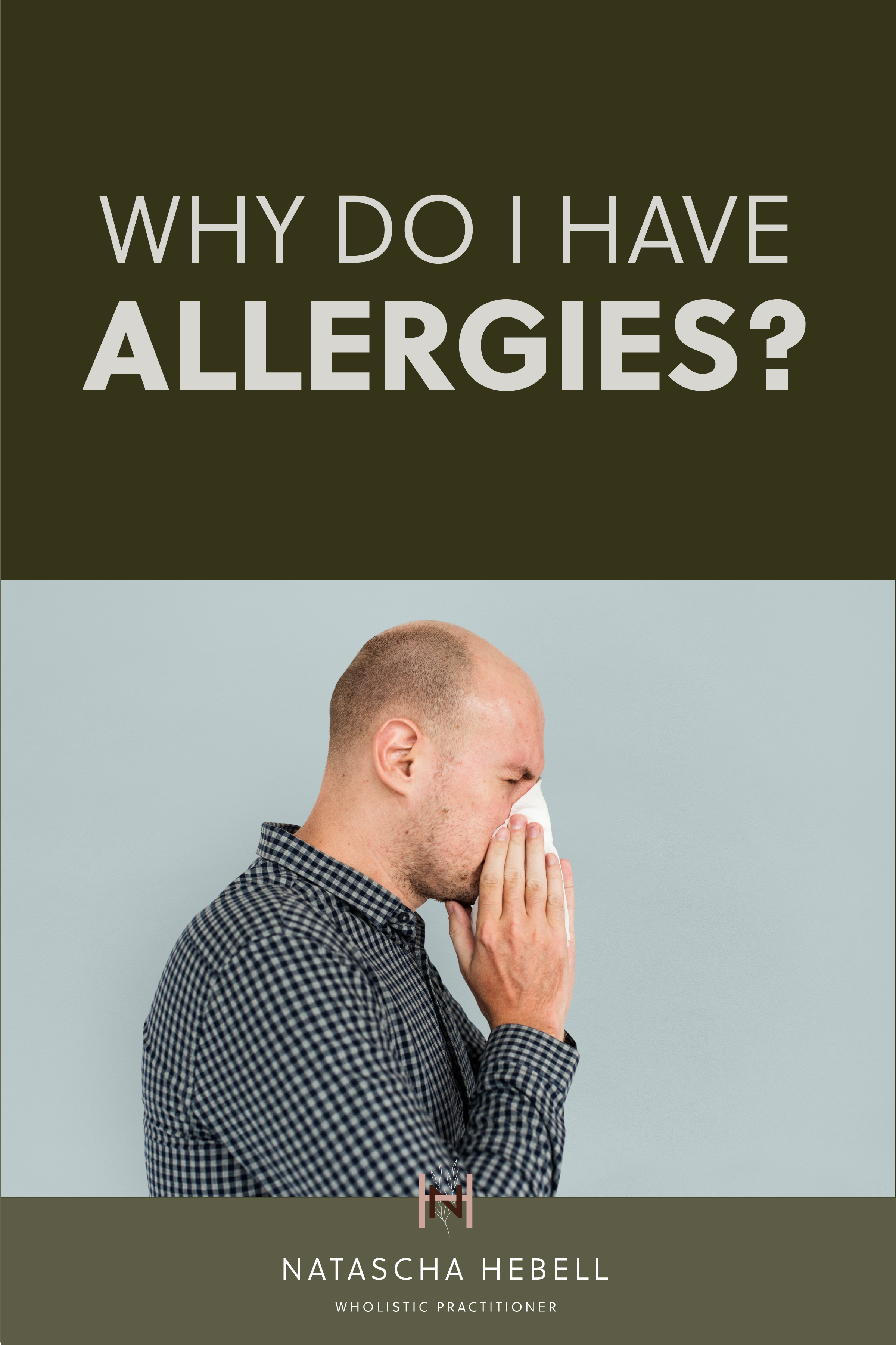 Why do I have allergies?  | Natascha Hebell, Wholistic Practitioner
