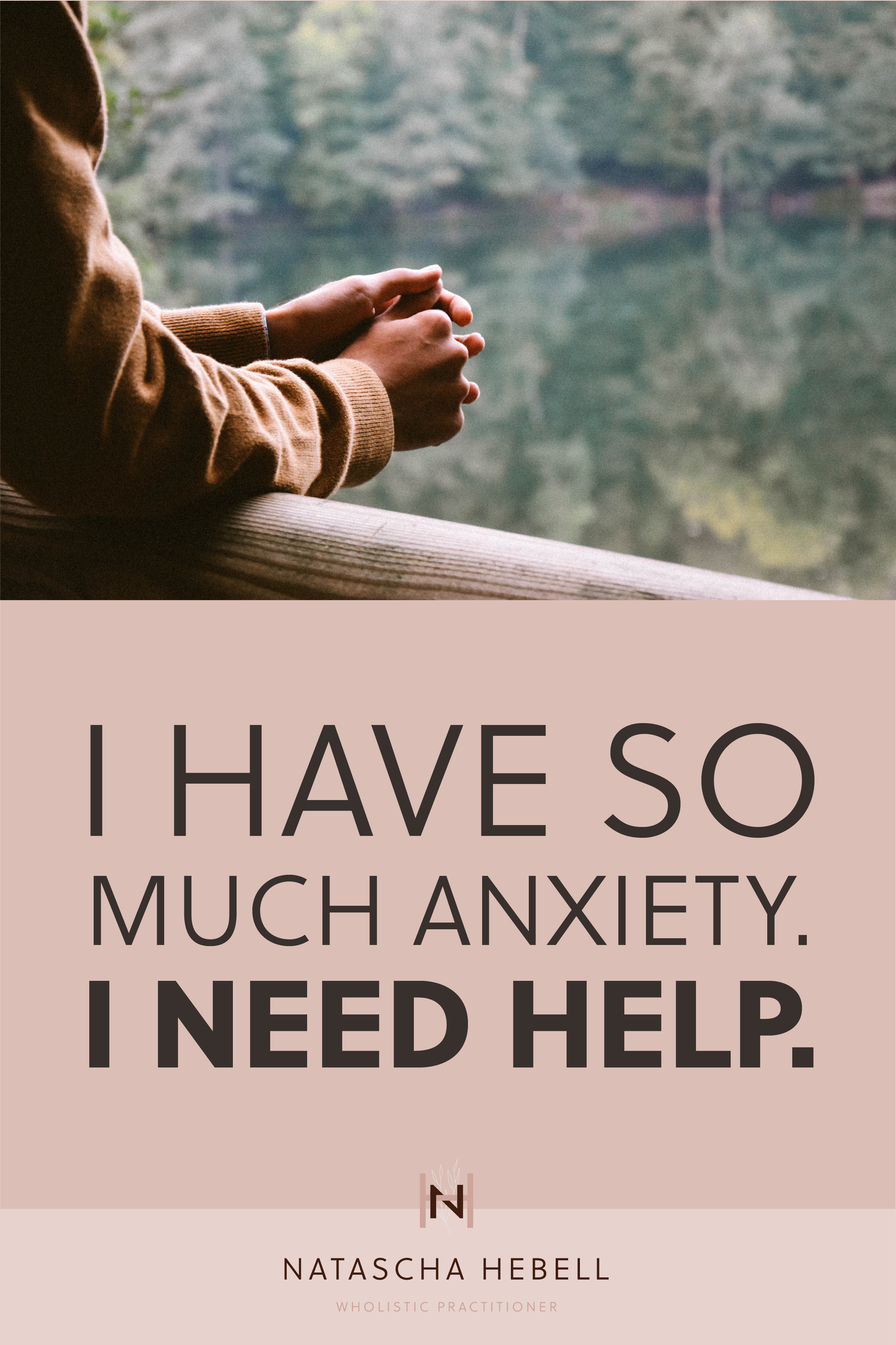 I have so much anxiety. I need help. | Natascha Hebell, Wholistic Practitioner
