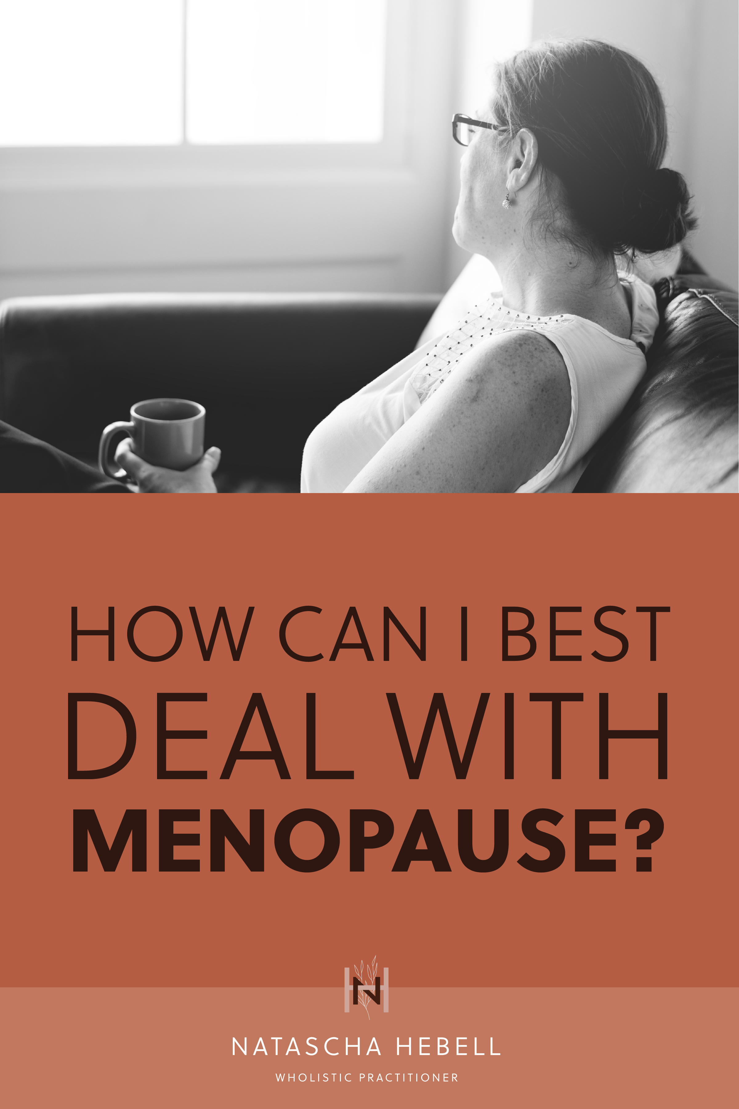 How can I best deal with menopause?  | Natascha Hebell, Wholistic Practitioner