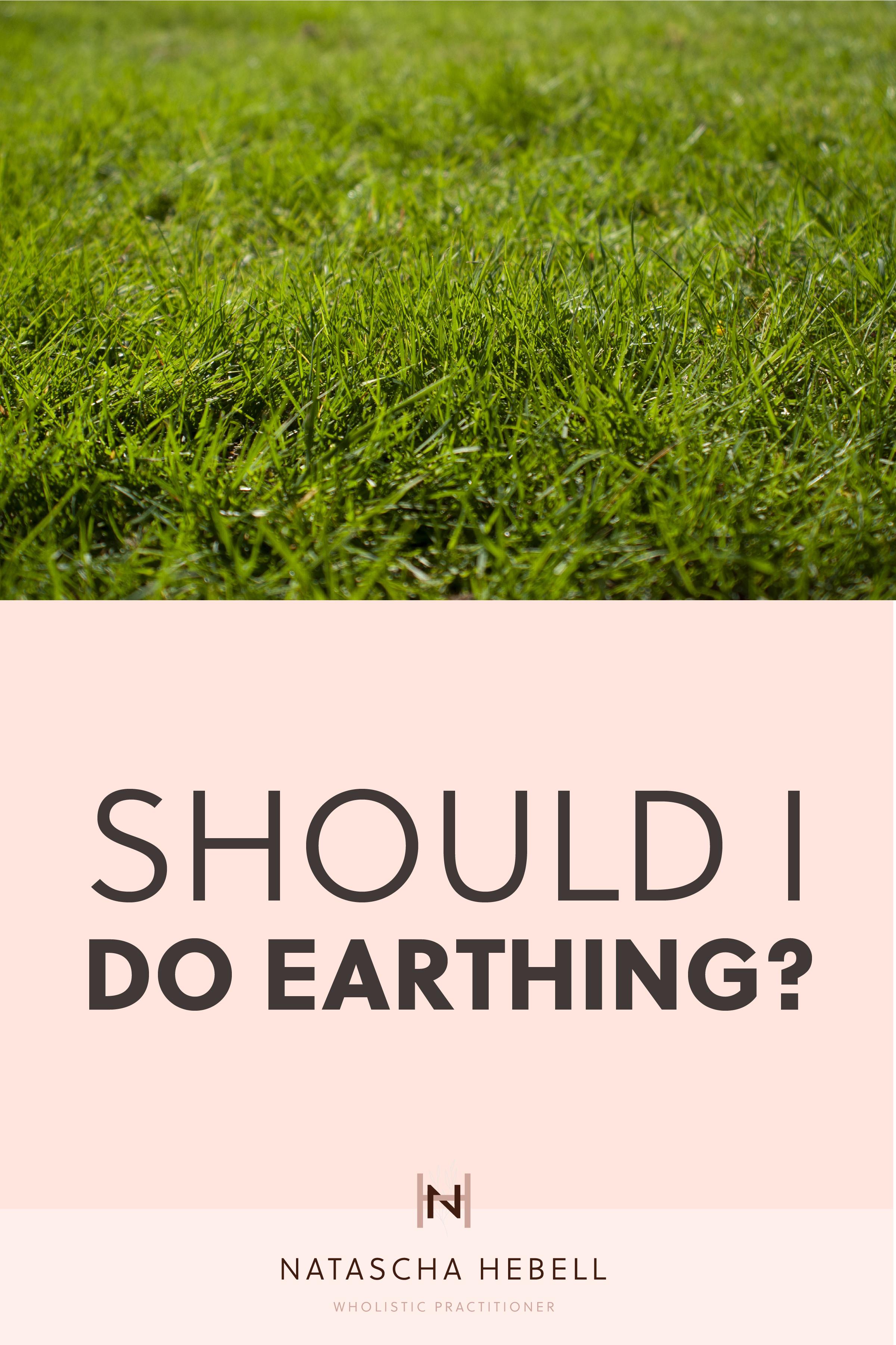 Should I do earthing?   Natascha Hebell, Wholistic Practitioner