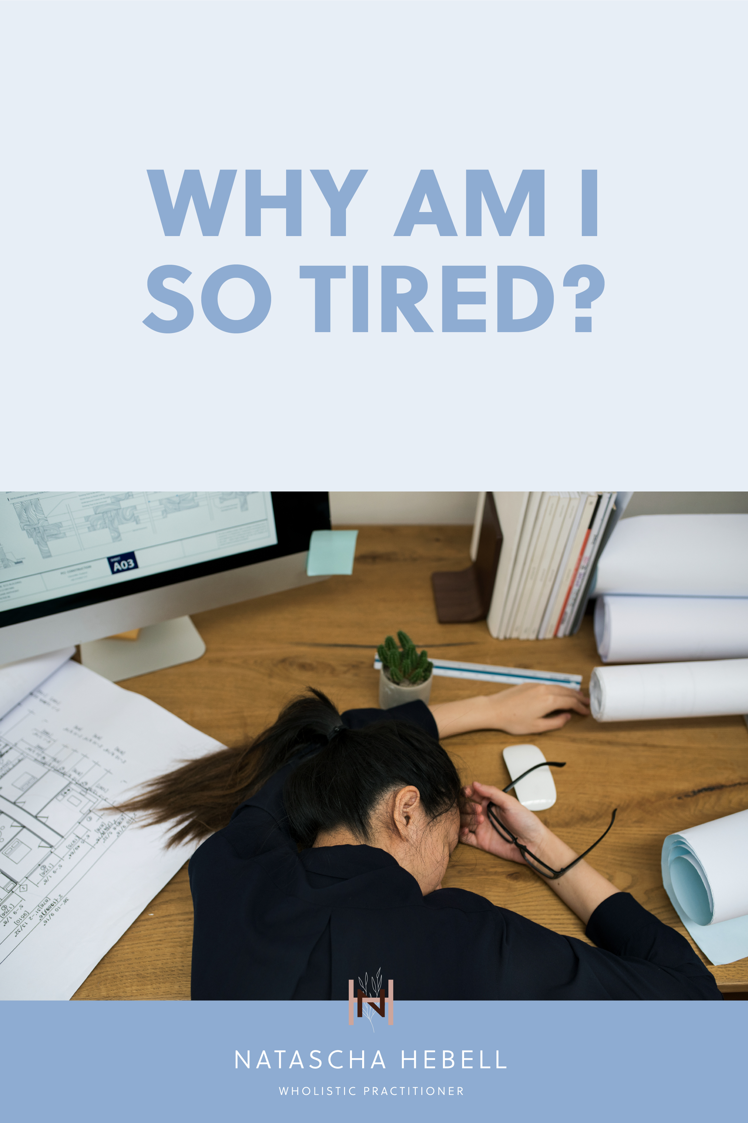 Why am I so tired? | Natascha Hebell, Wholistic Practitioner