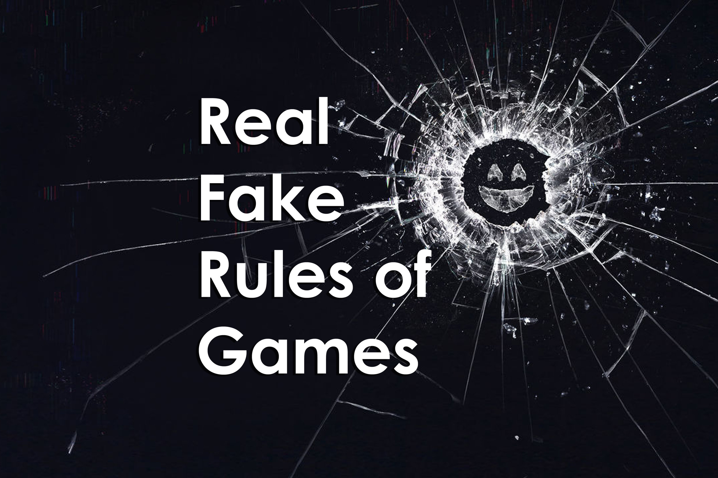 Real Fake Rules of Games