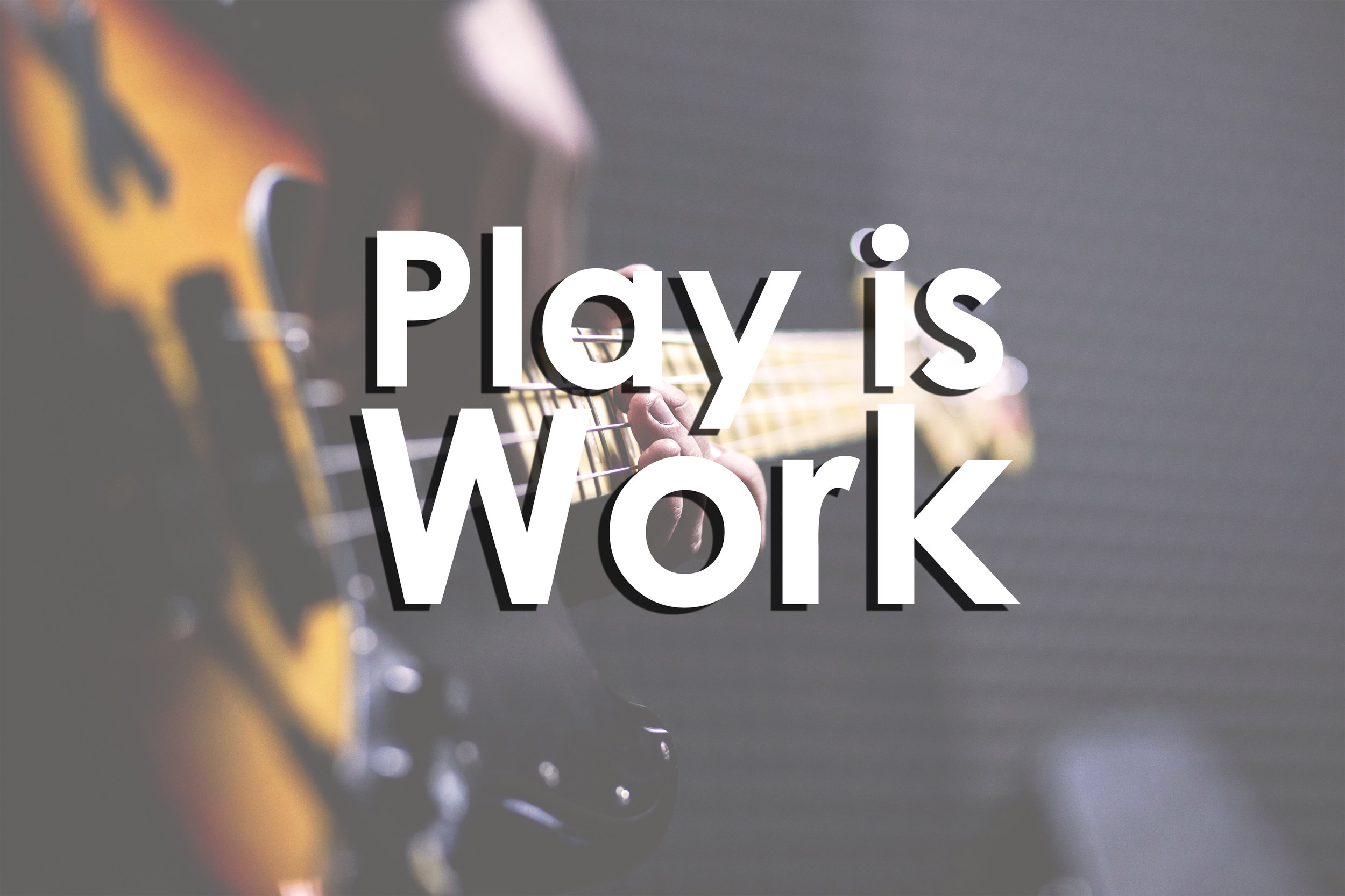 Play is Work