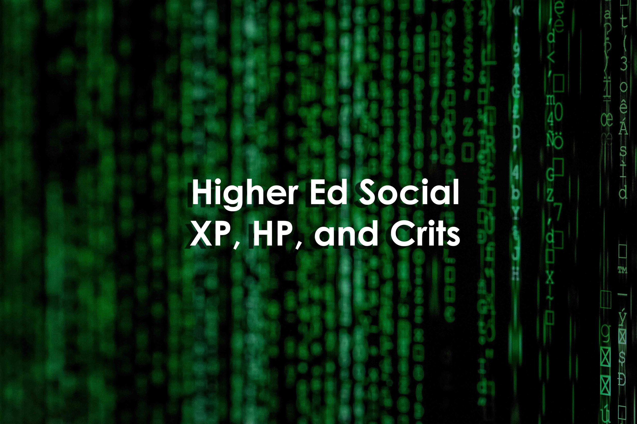 Higher Ed Social XP, HP, and Crits