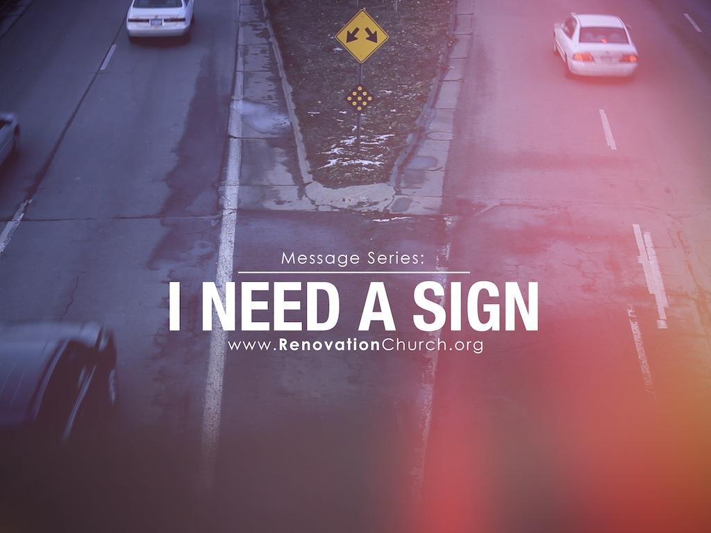 I Need A Sign.jpg
