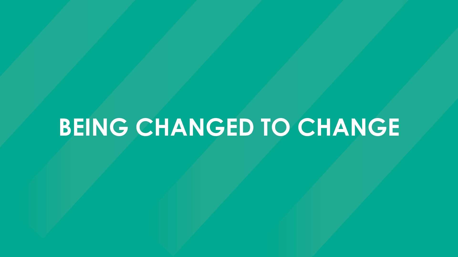 Being Changed to Change.jpg