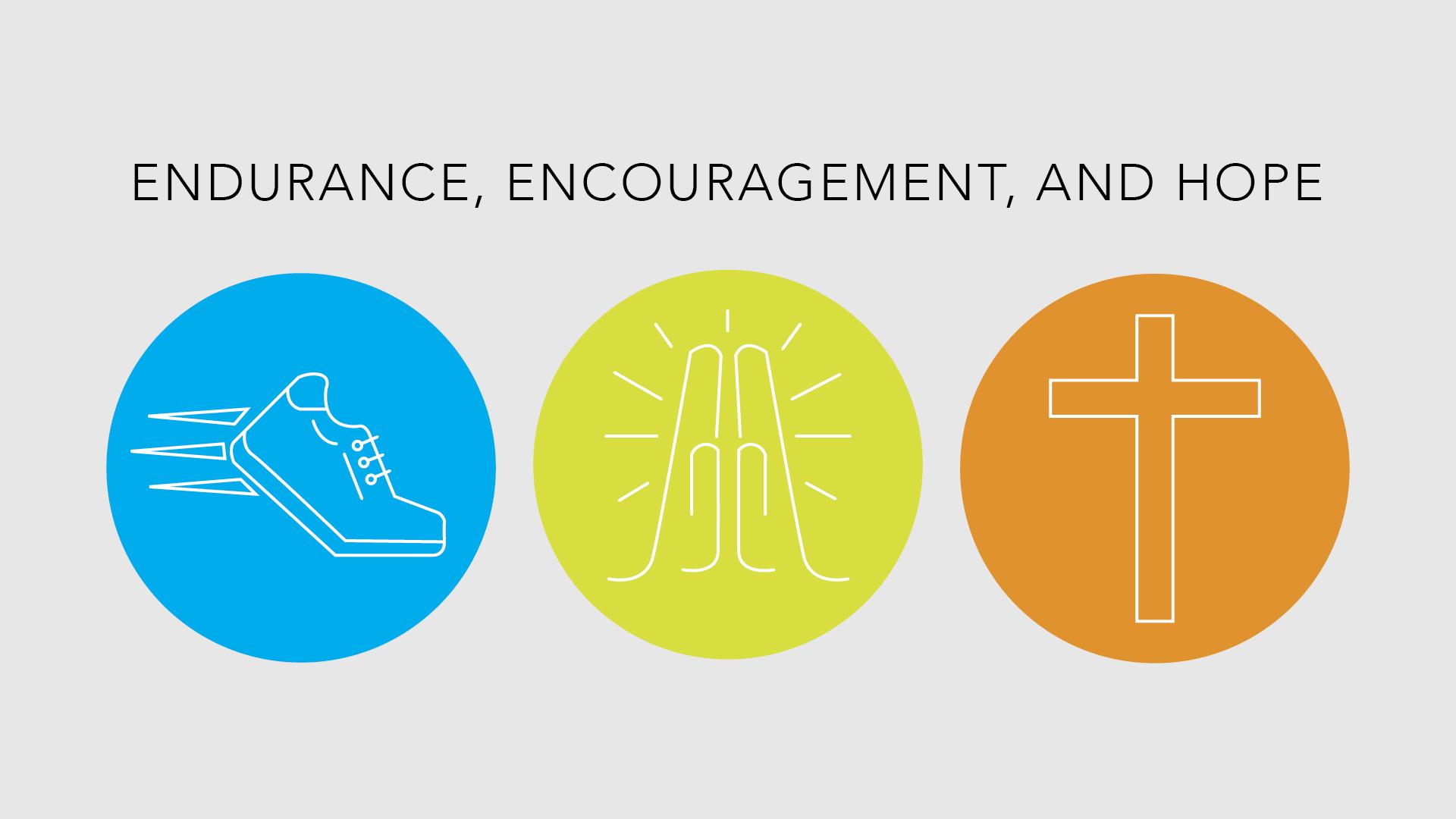 Endurance, Encouragement, Hope Slide.png