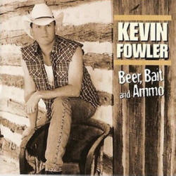 Kevin Fowler - Beer, Bait and Ammo (2000_