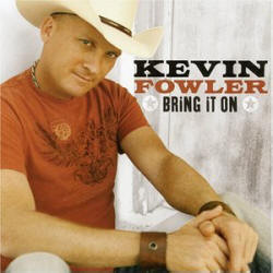 Kevin Fowler - Bring It On (2007)