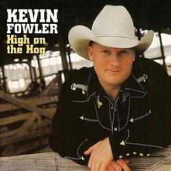 Kevin Fowler - High on the Hog (2002)