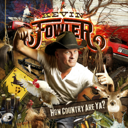 Kevin Fowler - How Country Are Ya? (2014)