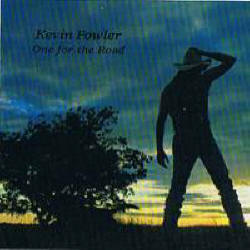Kevin Fowler - One For the Road (1997)