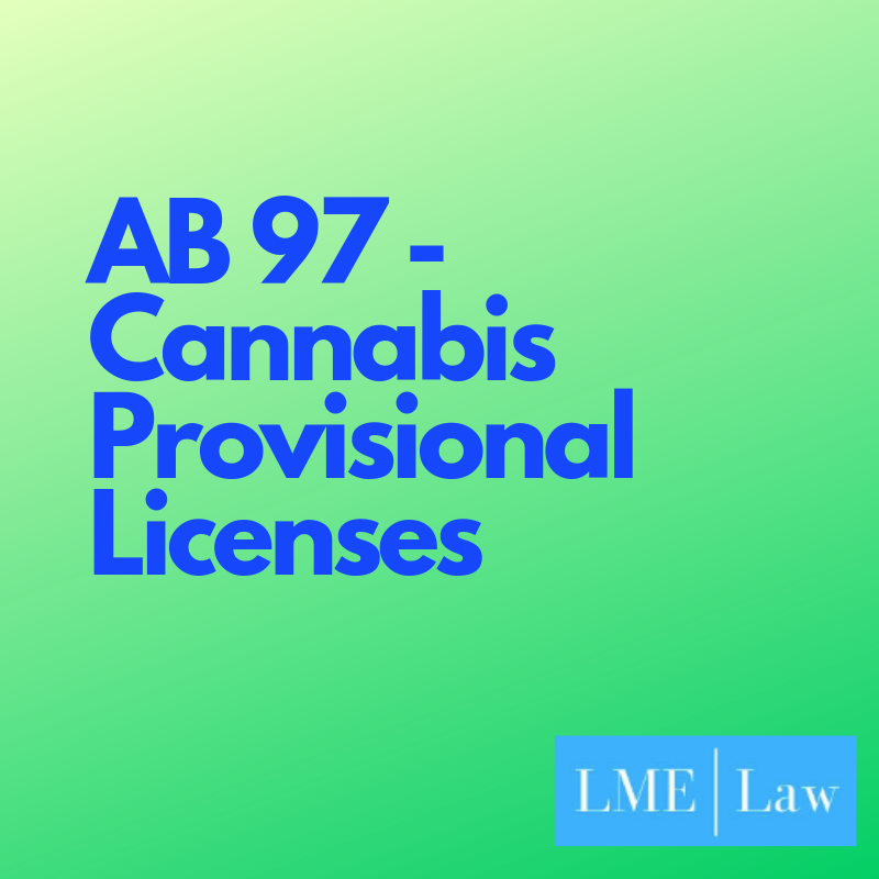AB 97 - Provisional Licenses for California Cannabis businesses