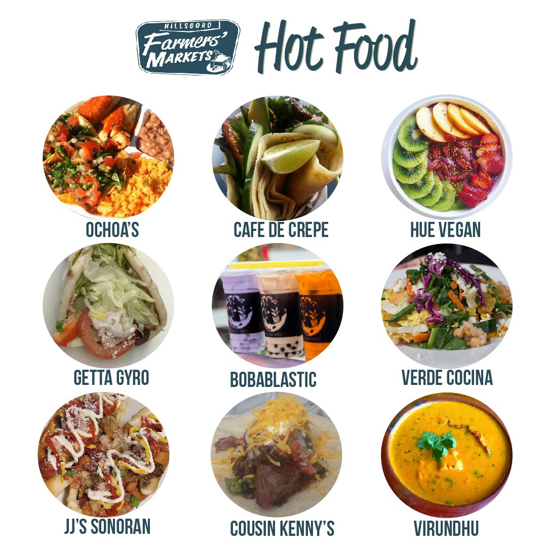Shopping made you hungry? Try one of our Hot Food Vendors! - Grab a bite to eat from one of our delicious hot food, ready to eat vendors! With such variety on both Downtown Hillsboro Saturday and Orenco Station Sunday markets, you'll find your favorites and explore new options.