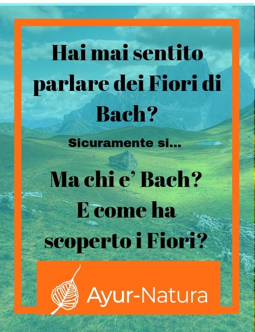 Chi e' Bach? Come ha scoperto i Fiori?