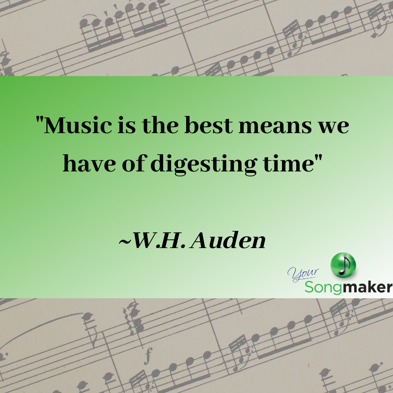 _Music is the best means we have of digesting time_ _W.H. Auden.png