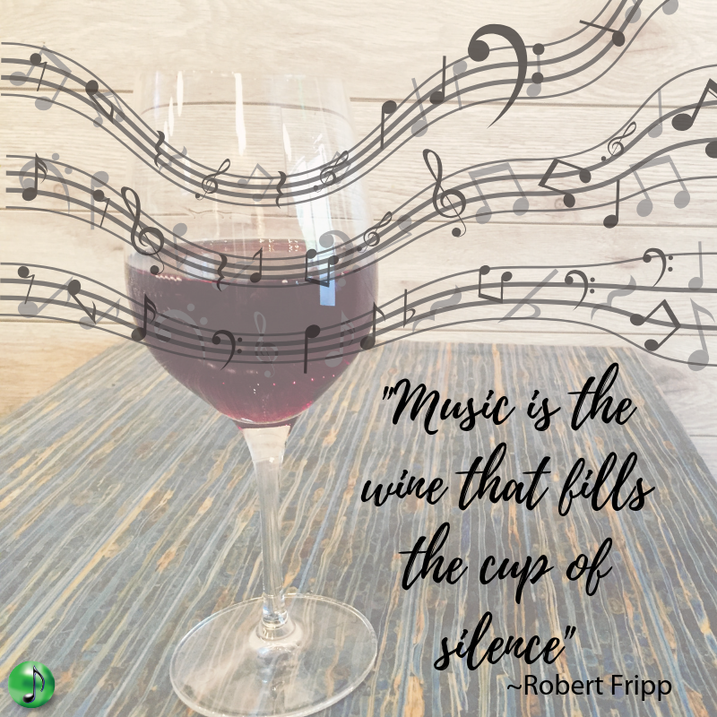 _Music is the wine that fills the cup of silence_ _Robert Fripp.png