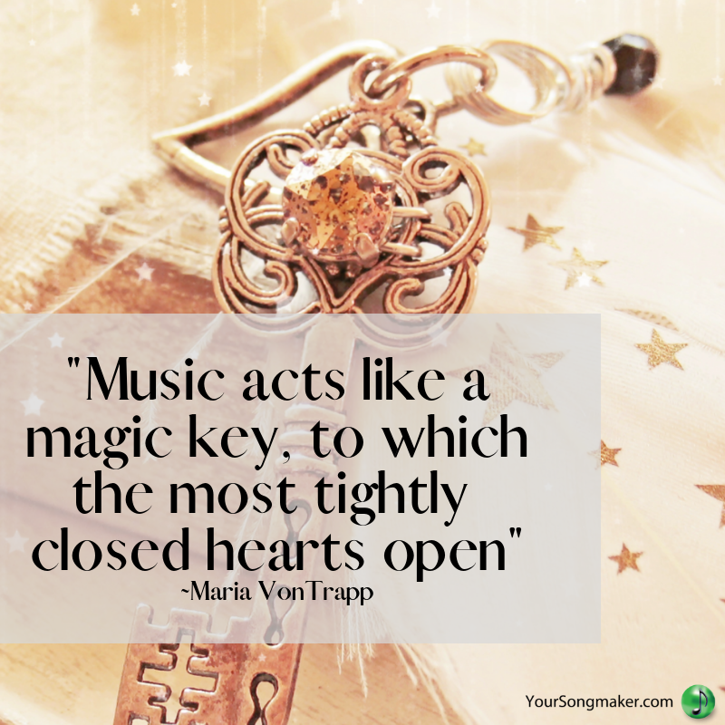 _Music acts like a magic key, to which the most tightly closed hearts open_ _Maria VonTrapp.png