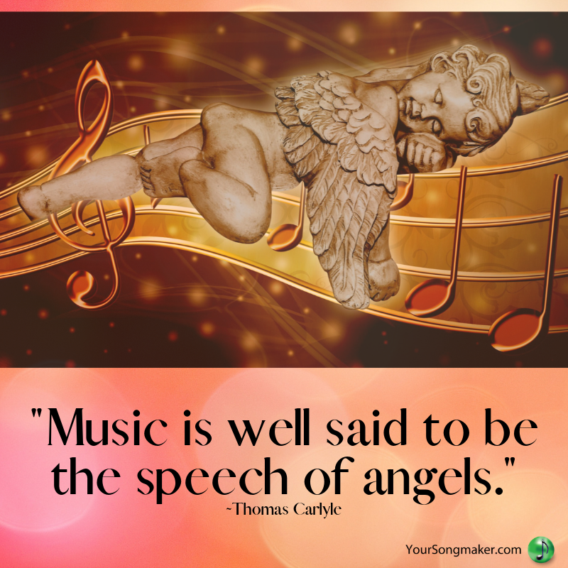 _Music is well said to be the speech of angels._ _Thomas Carlyle.png