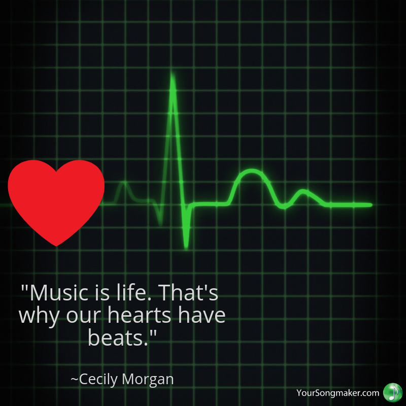 _Music is life. That's why our hearts have beats._ _Cecily Morgan.png