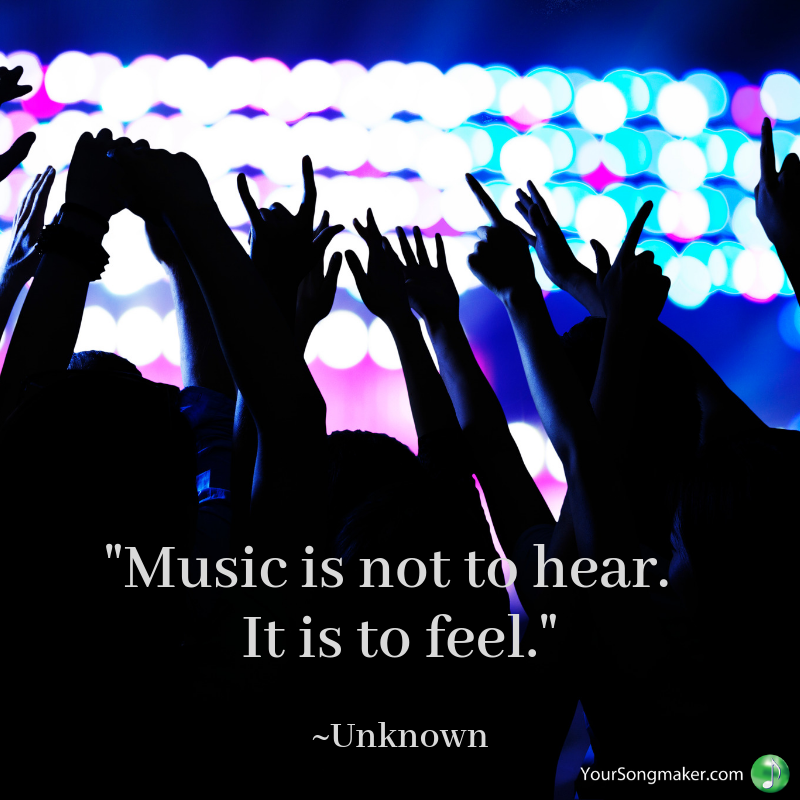 _Music is not to hear. It is to feel._ _Unknown.png