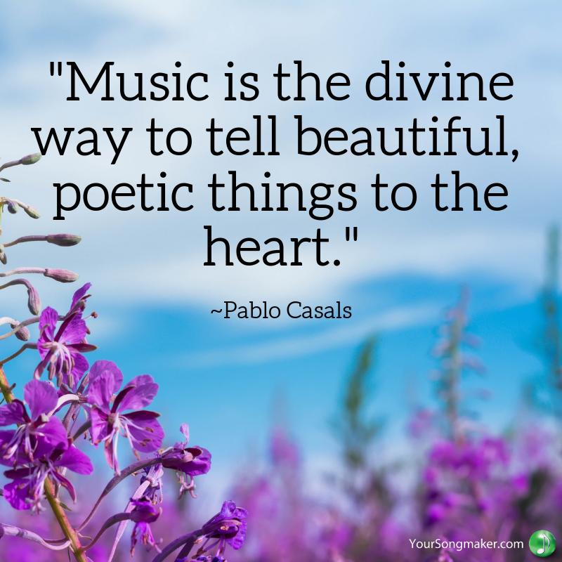 _Music is the divine way to tell beautiful, poetic things to the heart._ _Pablo Casals.png