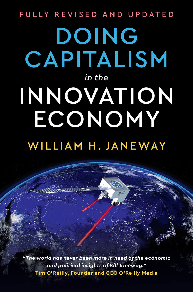 Doing Capitalism in the Innovation Economy: Markets, Speculation, and the State . Click on image to purchase.