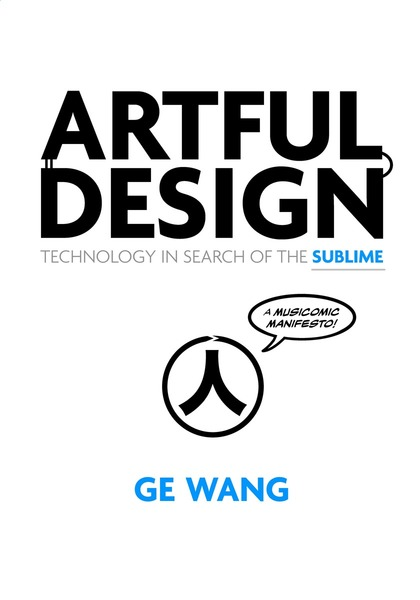 Artful Design: Technology in Search of the Sublime