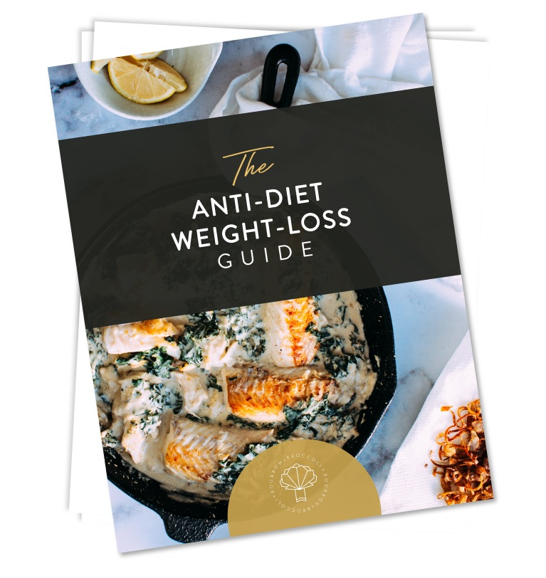 The Anti-Diet Weight Loss Guide by Bourbon and Broccoli
