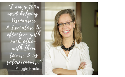VISIONARIES, QUICKSTARTS & SCANNERS! OH MY! - with Special Guest Maggie Knoke. Are you a Visionary who'd love to find your strategic-opposite?