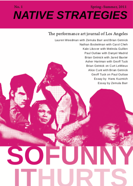 First issue of the Los Angeles performance review, including an interview with Paul Outlaw and featuring  What Did I Do to Be So Black and…
