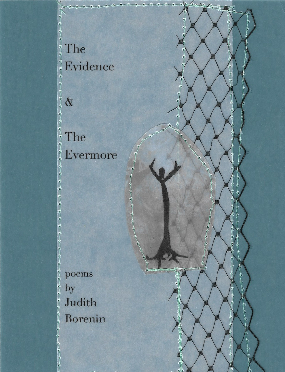 The evidence & The evermore - byJudith BoreninJudith was surrendered to the arms of a stranger at birth who died four years later. She was adopted by a magical world of poetry thereafter.She survived an Australian convent and the Great Alaska Quake of 1964.She discovered her blood sister and brother in 2007.She bore two sons, Tristan and Ethan. Ethan died July 21, 2016. His death prompted these poems. She has been published in various anthologies including The Floating Bridge Press Review IV, The Raven Chronicles: Last Call, Ethel Zine 3 and will be published this summer in The Poetica Review and Synchronized Chaos.
