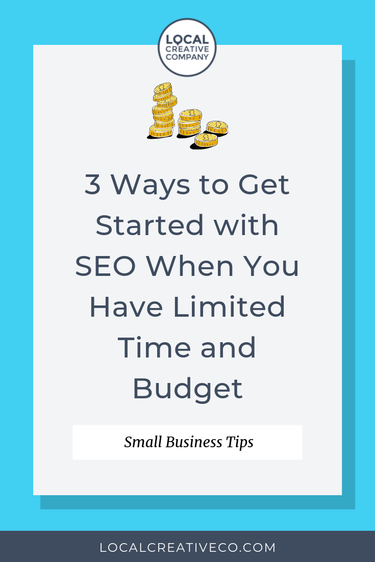 When it comes to SEO, every small business on a budget wants fast results.  Putting together an entire SEO strategy can take months, but there are some things you can do in the meantime to gain traction as your business grows.  Here are 3 ways to get started with SEO when you have limited time and budget.