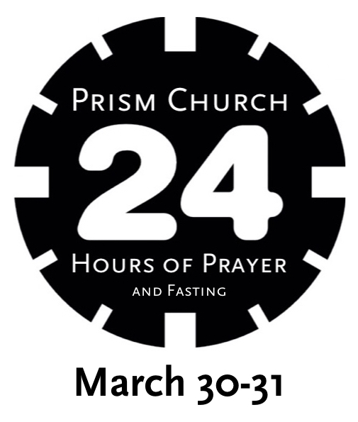 Email FASTING@PRISMCHURCH.COM if interested in being part of the Team this month!
