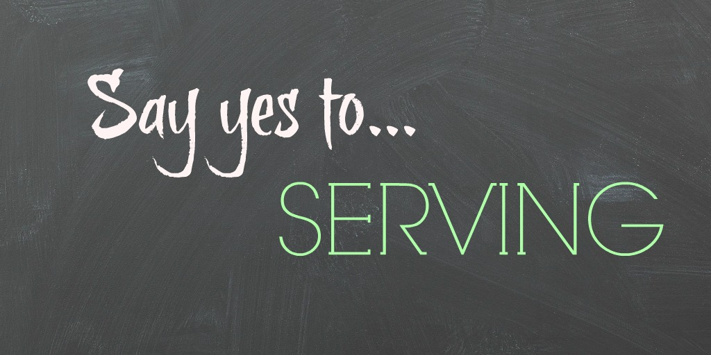 say yes to serving.jpg