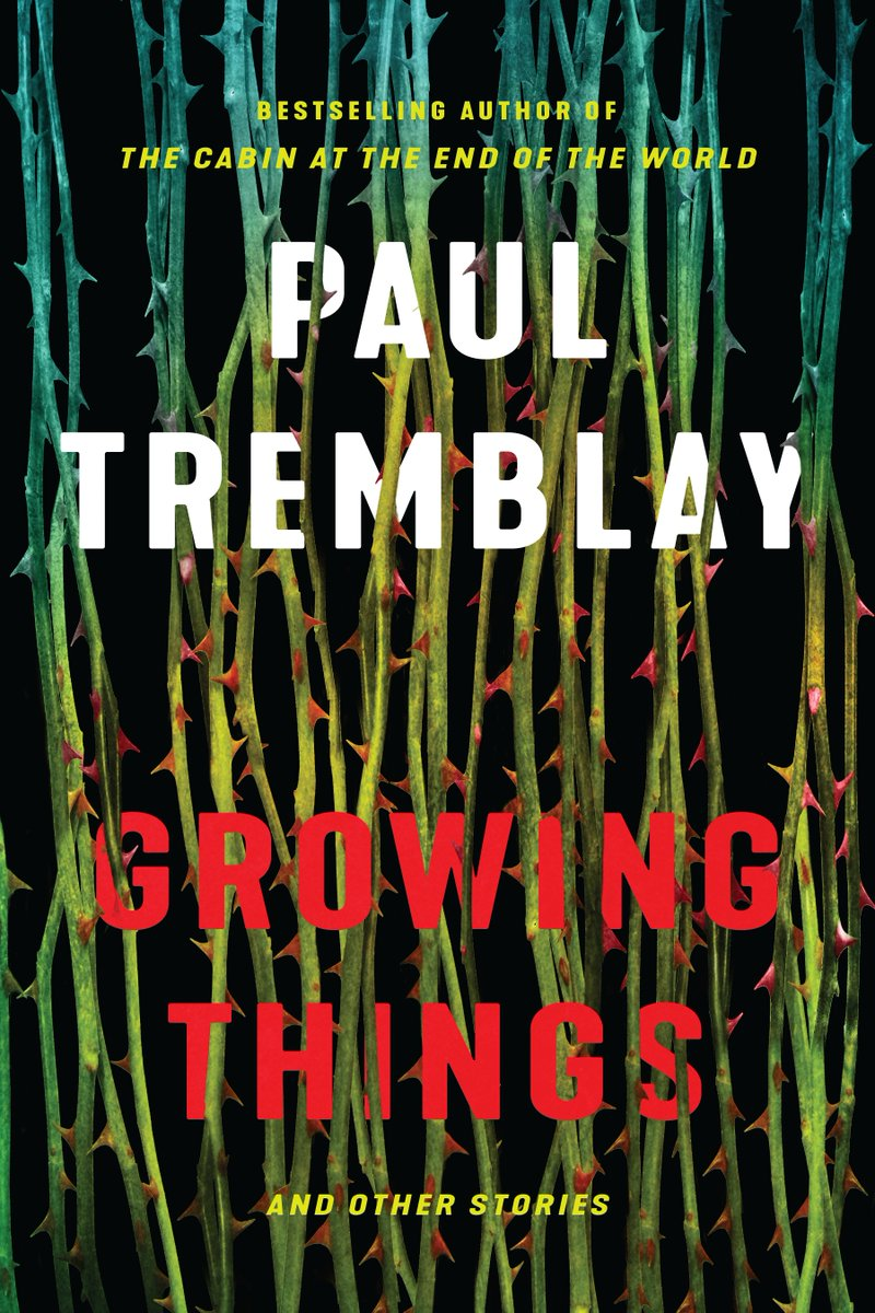 Growing Things_Paul Tremblay.jpg
