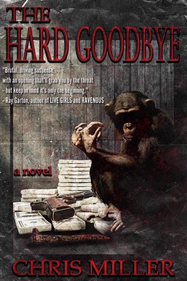The Hard Goodbye_Chris Miller.jpg