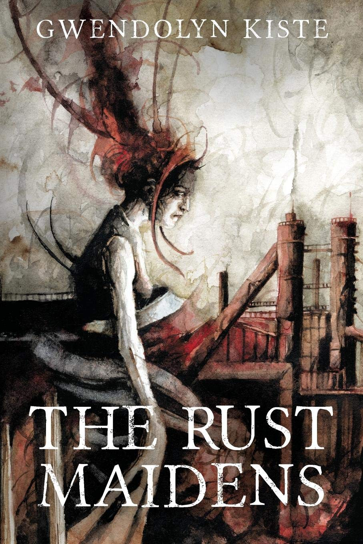 The Rust Maidens_Gwendolyn Kiste.jpg