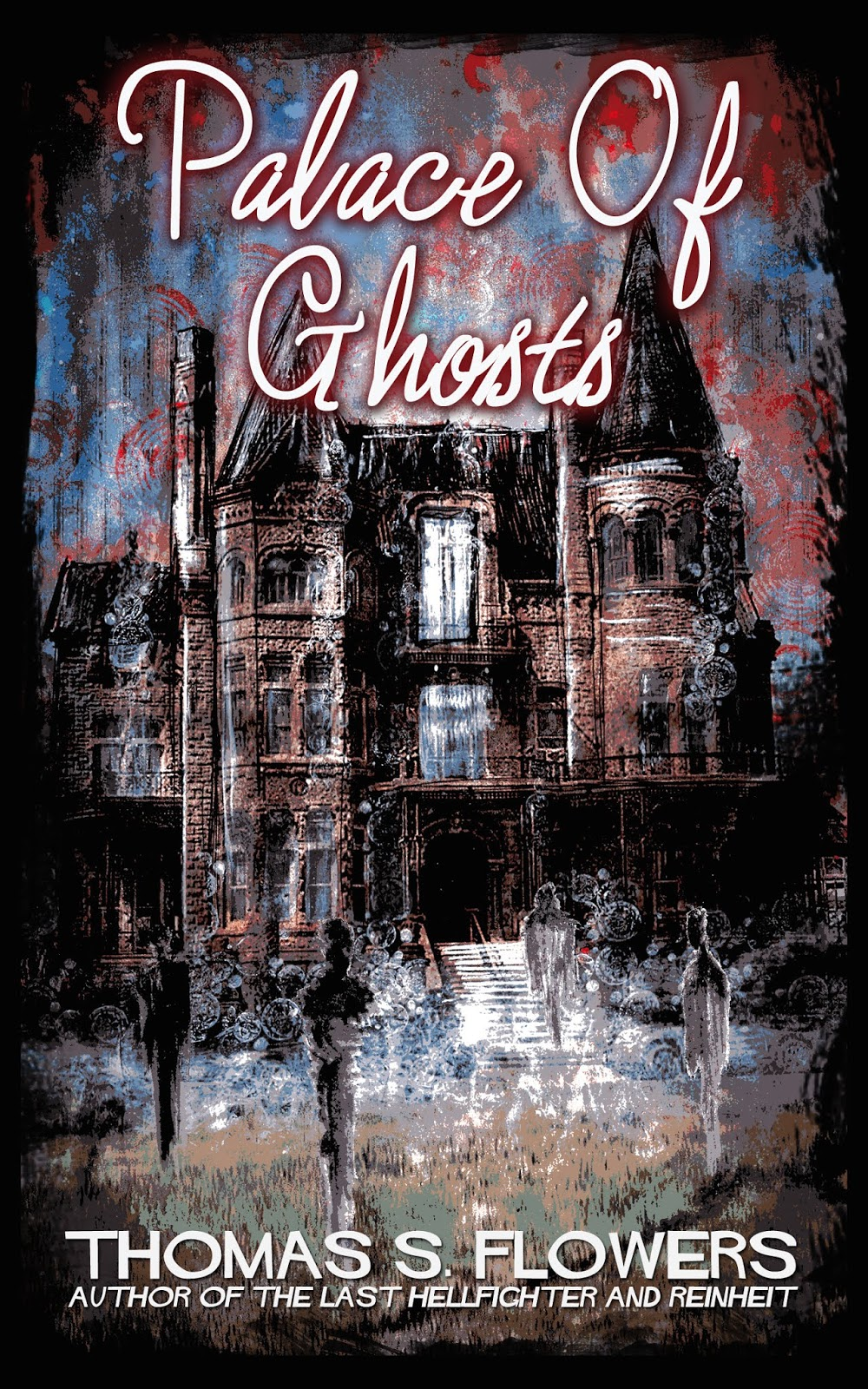 Palace of Ghosts_Thomas S Flowers.jpg
