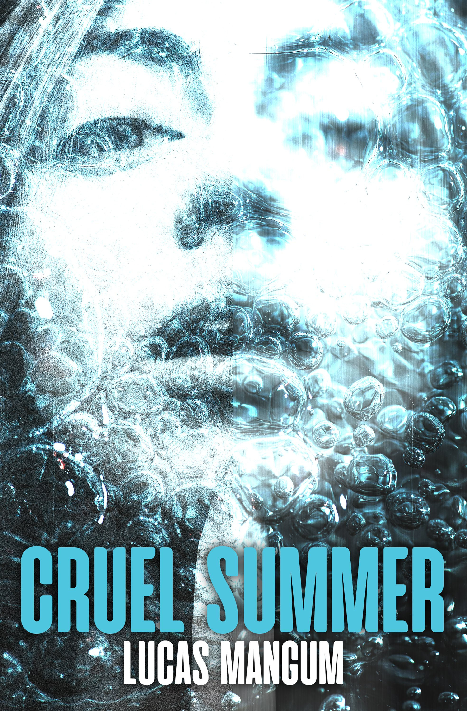 Cruel Summer_Lucas Mangum.jpg