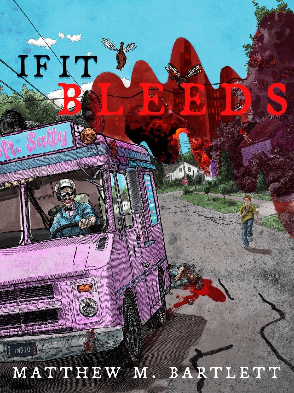 If It Bleeds_Matthew M Bartlett.jpg