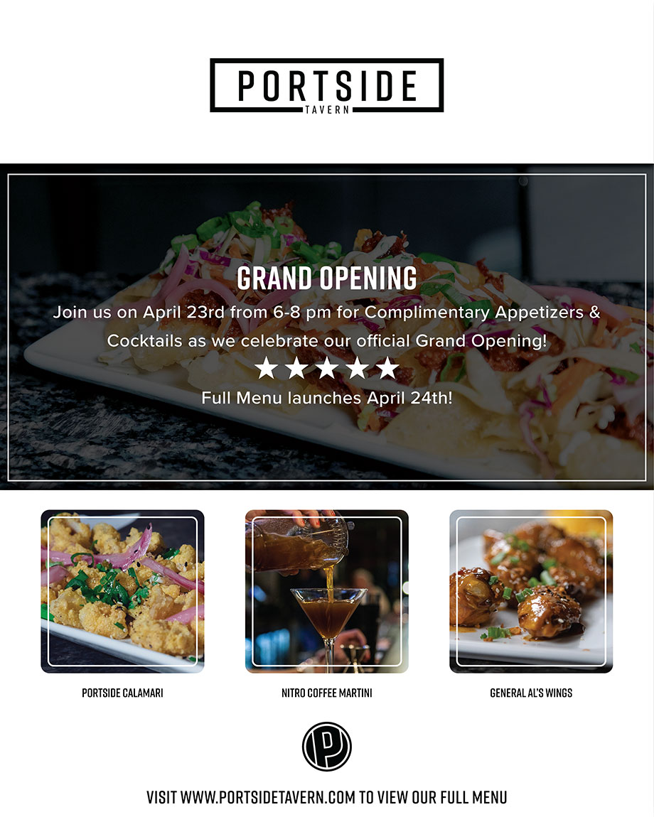 Join on April 23rd from 6-8 pm for the Ribbon Cutting Ceremony at Portside Tavern's Grand Opening. We will be serving complimentary appetizers and cocktails, see you soon!