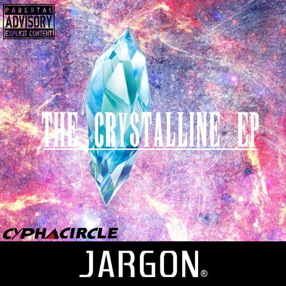 The Crystalline EP - Jargon's pen is the brilliant light that guides us through the various topics enshrouding his mind.