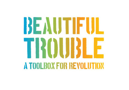 "beautiful trouble - Beautiful Trouble is a book, web toolbox and international network of artist-activist trainers whose mission is to make grassroots movements more creative and more effective.A collaborative effort by 70 artist-activists-strategists and 10+ leading creative campaign organizations including the YesMen/YesLab, Ruckus Society, Other 98% and others. Praised by Naomi Klein as ""elegant and incendiary,"" the book is being used by campaigns and classrooms across North America and Europe."