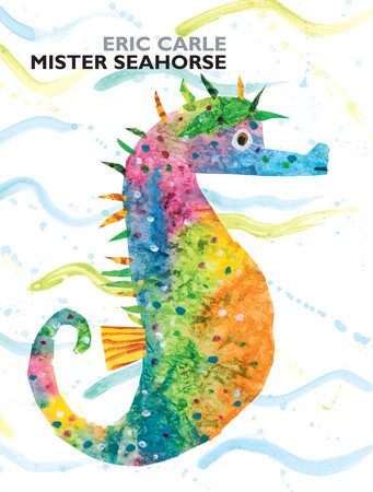 Mister Seahorse, Eric Carle - A beautiful tale for fathers everywhere. Mr Seahorse is travelling through different parts of the ocean whilst looking after Mrs Seahorse's eggs until they are ready to hatch. A beautiful adventure with stunning pages for children to explore. Amelia read this with a little girl (18 months).