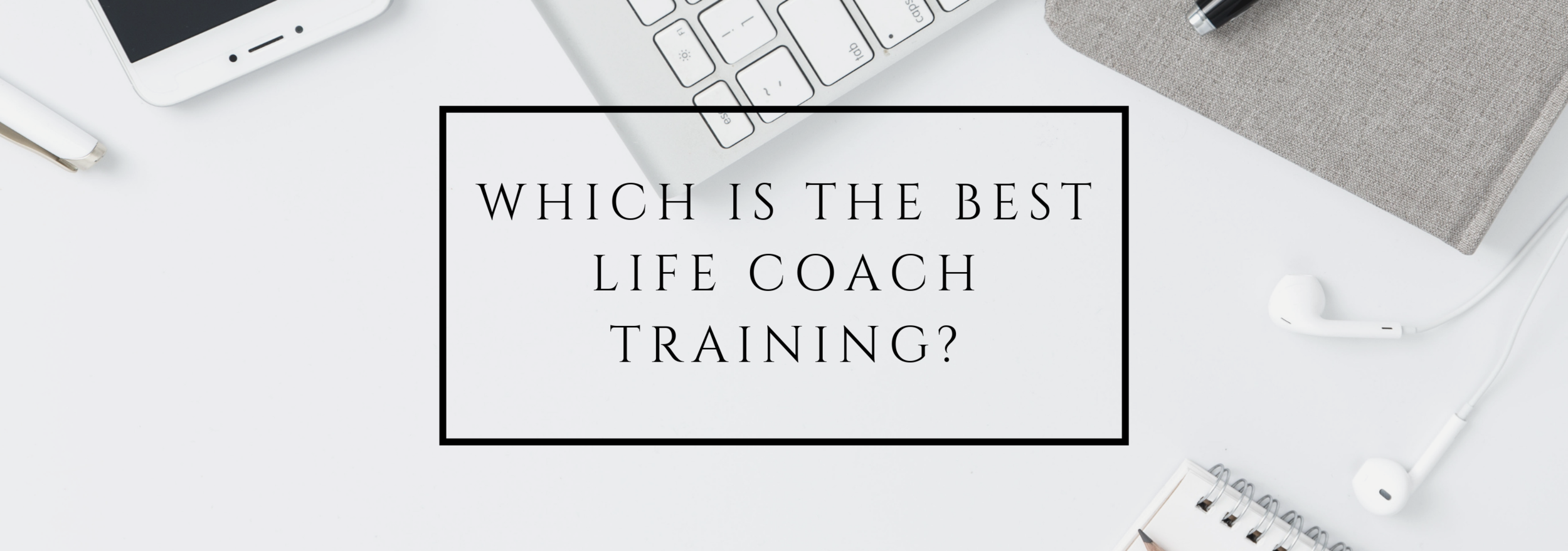 what's the best life coach training?.png