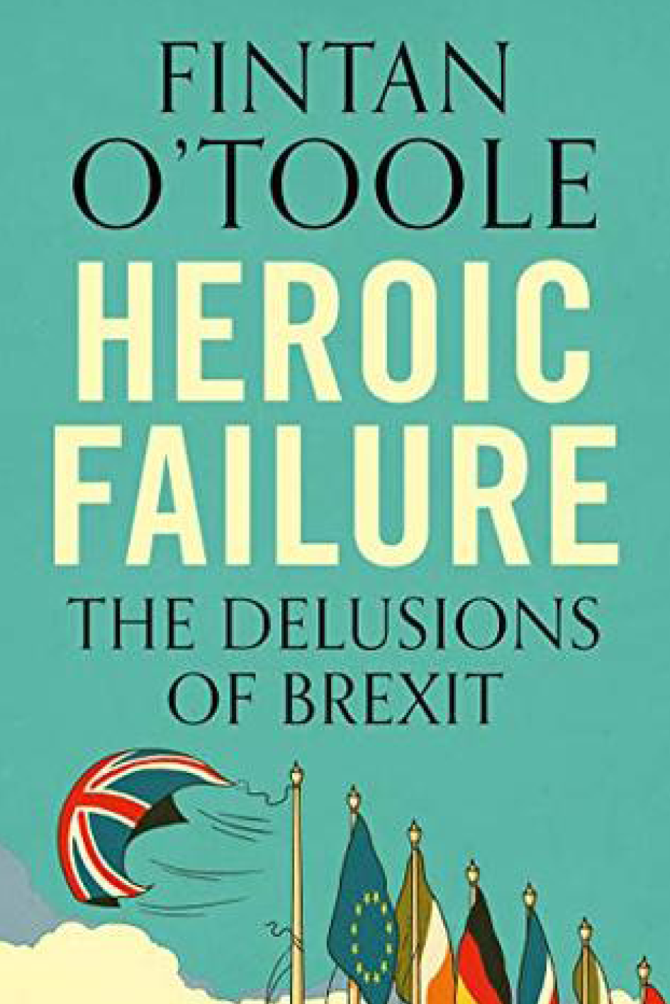 "Heroic Failure: Brexit and the Politics of Pain   ,   Fintan O'Toole   "" I am looking forward to reading Fintan O'Toole's book. The title really describes it all in my view. Brexit seems to have become the prism through which all issues in Britain are now interpreted. Old political norms no longer apply. ""   Sally Low , Founder and Managing Director"