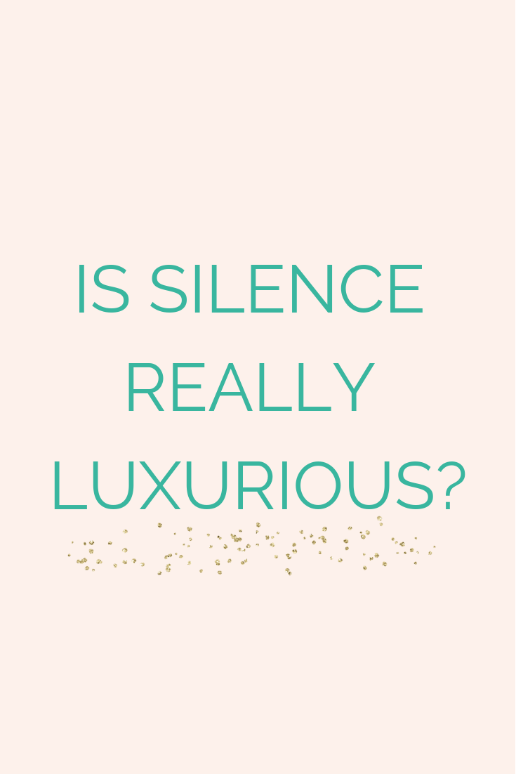 Is Silence Really Luxurious?.png