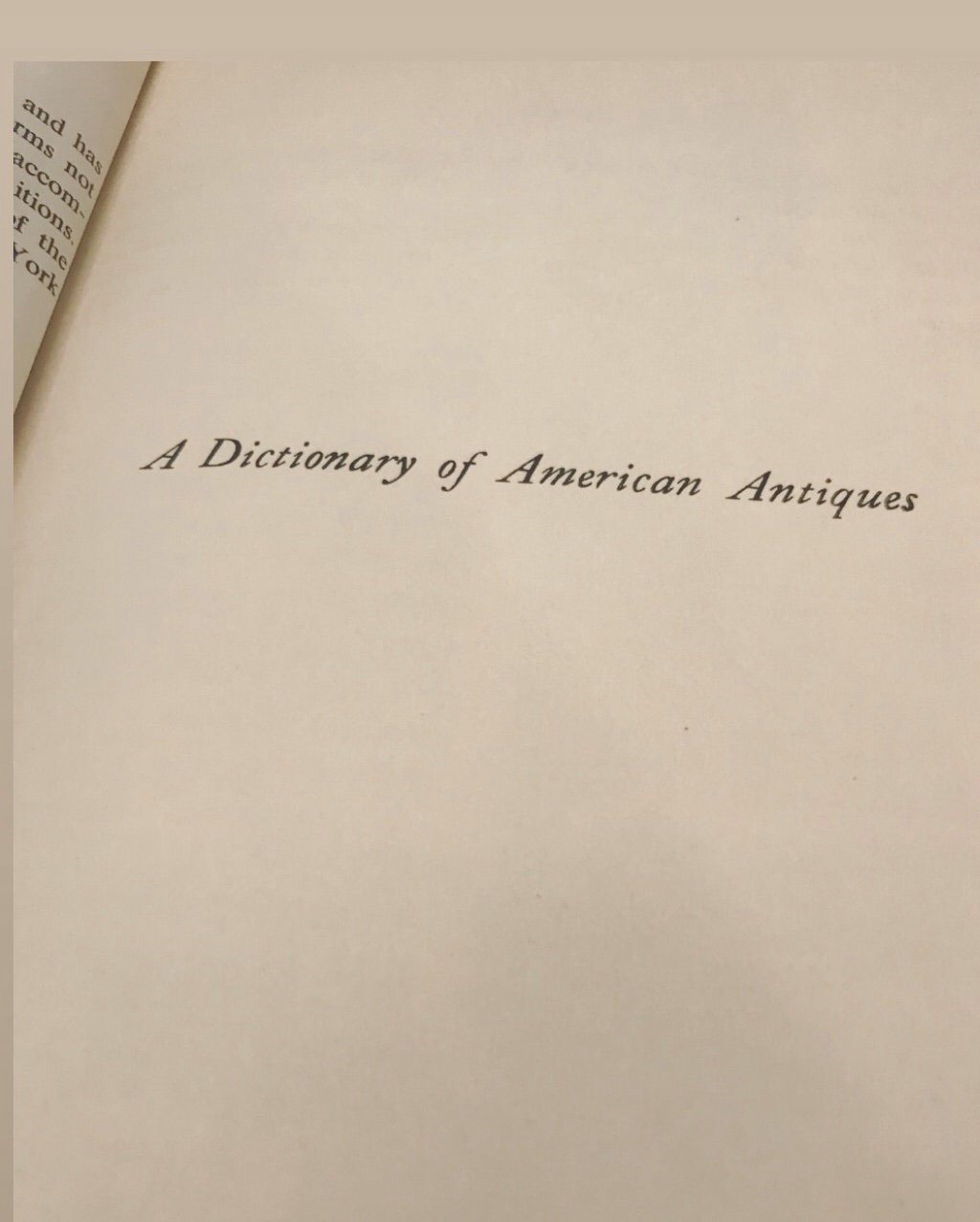 My favorite treasure of all… - This book is my favorite treasure of all: A dictionary of American Antiques. How perfect for my mom! Looking through this book before mailing it to her was so fun. I learned so much about early American architecture, decor, it's meaning, and history.